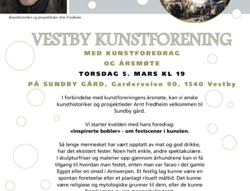 Vestby Kunstforening kunstforedrag og årsmøte –  !!! TORSDAG 5. MARS KL 19:00 !!!
